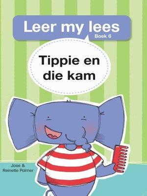 cover image of Leer my lees (Vlak 1) 6: Tippie en die kam