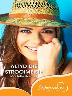 cover image of Altyd die strooimeisie