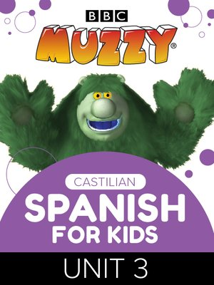 cover image of BBC's Muzzy: Castilian Spanish for Kids, Unit 3