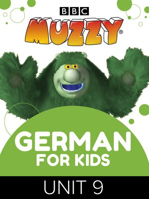 cover image of BBC's Muzzy: German for Kids, Unit 9
