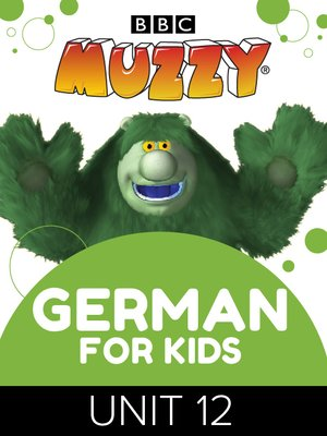 cover image of BBC's Muzzy: German for Kids, Unit 12