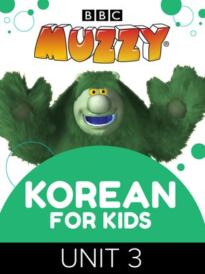 cover image of BBC's Muzzy: Korean for Kids, Unit 3