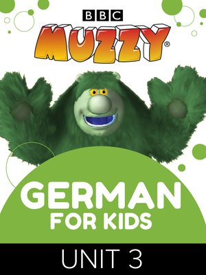 cover image of BBC's Muzzy: German for Kids, Unit 3