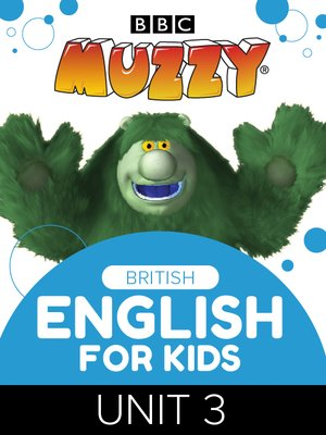 cover image of BBC's Muzzy: British English for Kids, Unit 3