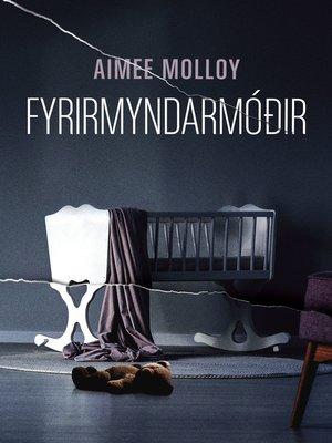 cover image of Fyrirmyndarmóðir