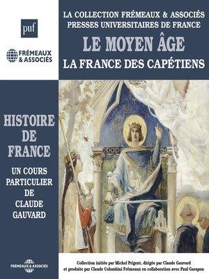 cover image of Histoire de France (Volume 2)--Le Moyen Âge. La France des Capétiens