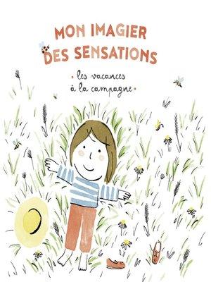 cover image of Mon imagier des sensations--Les vacances à la campagne