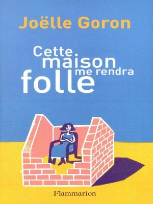 cover image of Cette maison me rendra folle