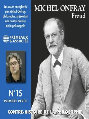 cover image of Contre-histoire de la philosophie (Volume 15.1)--Freud I
