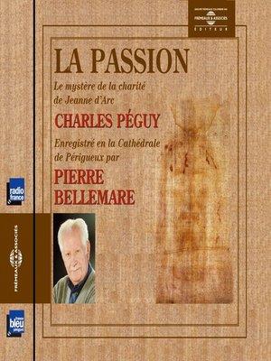 cover image of La passion (le mystère de la charité de Jeanne d'Arc)