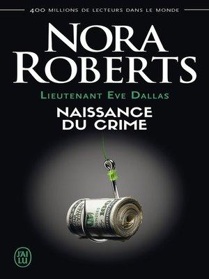 cover image of Lieutenant Eve Dallas (Tome 23)--Naissance du crime
