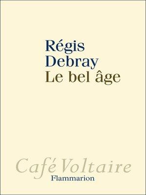 cover image of Le bel âge