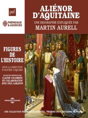 cover image of Aliénor d'Aquitaine. Une biographie expliquée