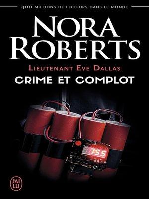 cover image of Lieutenant Eve Dallas (Tome 47)--Crime et complot