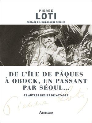 cover image of De l'île de Pâques à Obock, en passant par Séoul... et autres récits de voyages