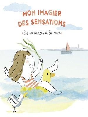 cover image of Mon imagier des sensations--Les vacances à la mer