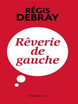 cover image of Rêverie de gauche