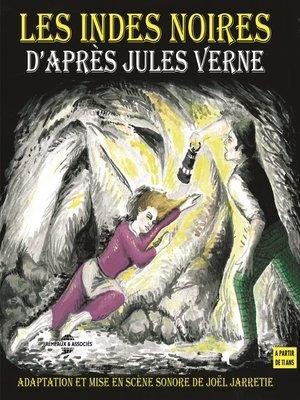 cover image of Les Indes noires. D'après Jules Verne