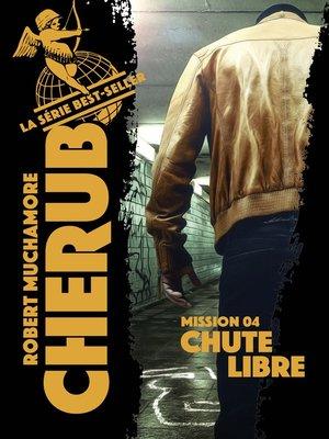 cover image of Cherub (Mission 4) --Chute libre