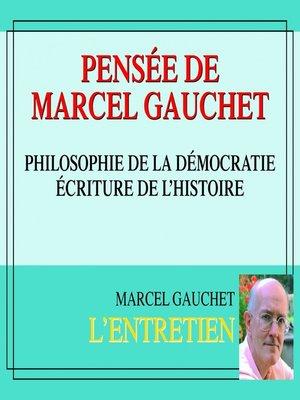 cover image of Pensée de Marcel Gauchet. Philosophie de la démocratie