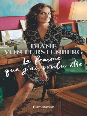 cover image of La femme que j'ai voulu être