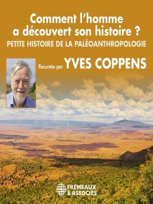 cover image of Comment l'homme a découvert son histoire ? Petite histoire de la paléoanthropologie
