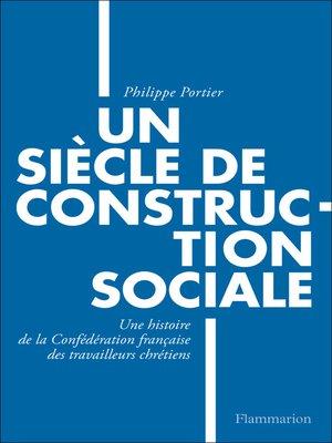 cover image of Un siècle de construction sociale