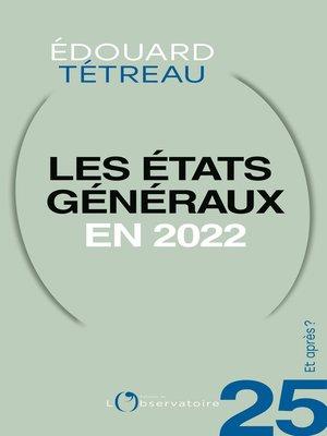 cover image of Et après ? #25 Les états généraux en 2022