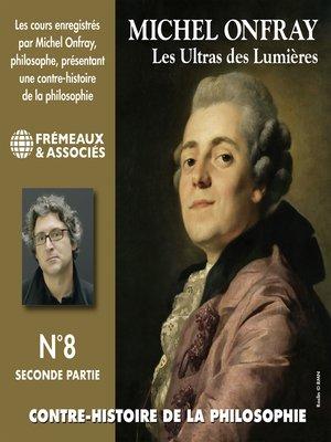cover image of Contre-histoire de la philosophie (Volume 8.2)--Les ultras des lumières II, de Helvétius à Sade et Robespierre