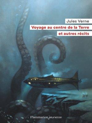 cover image of Voyage au centre de la Terre et autres récits