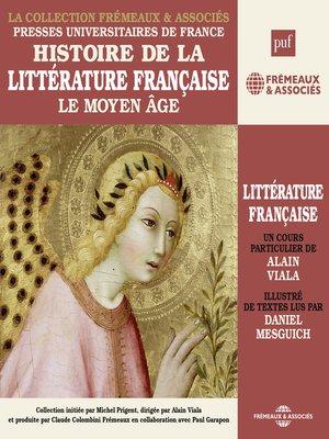 cover image of Histoire de la littérature française (Volume 1)--Le Moyen Âge