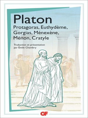 cover image of Protagoras--Euthydème--Gorgias--Ménexène--Ménon--Cratyle