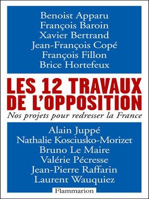 cover image of Les 12 travaux de l'opposition