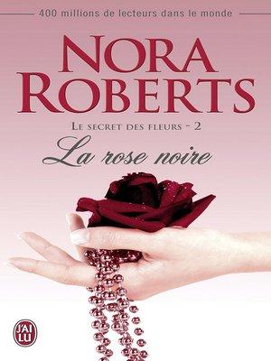 cover image of Le secret des fleurs (Tome 2)--La rose noire