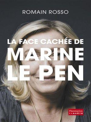 cover image of La face cachée de Marine Le Pen