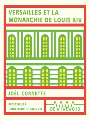 cover image of Versailles et la monarchie de Louis XIV