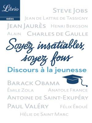 cover image of Soyez insatiables, soyez fous