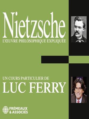 cover image of Nietzsche. L'oeuvre philosophique expliquée