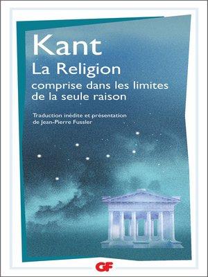 cover image of La Religion comprise dans les limites de la seule raison