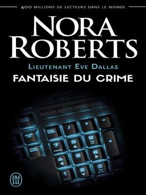 cover image of Lieutenant Eve Dallas (Tome 30)--Fantaisie du crime