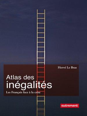 cover image of Atlas des inégalités. Les Français face à la crise