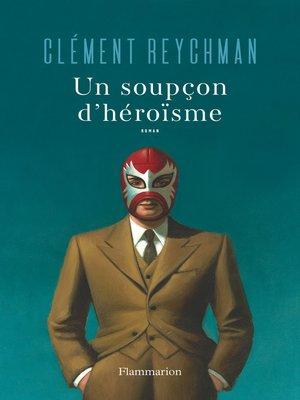 cover image of Un soupçon d'héroïsme