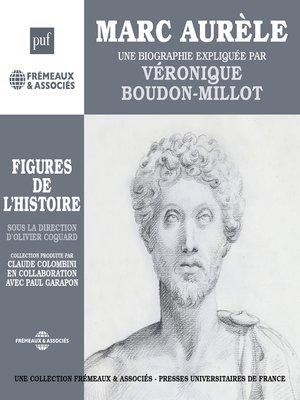cover image of Marc Aurèle. Une biographie expliquée