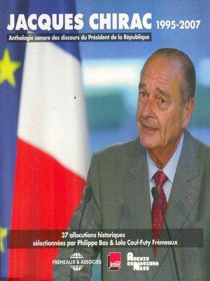 cover image of Jacques Chirac. Anthologie sonore des discours du Président de la République 1995-2007