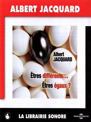 cover image of Êtres différents... êtres égaux ?