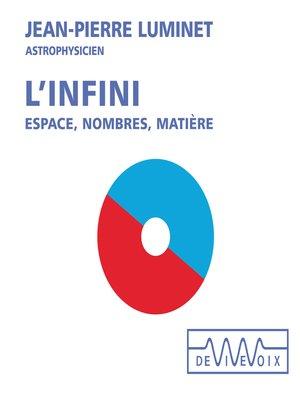 cover image of L'infini. Espace, nombres, matière