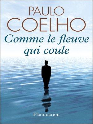 cover image of Comme le fleuve qui coule. Récits 1985-2005