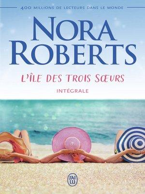 cover image of L'île des trois sœurs (L'Intégrale)
