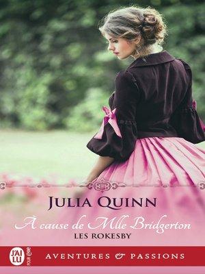 cover image of Les Rokesby (Tome 1)--À cause de Mlle Bridgerton