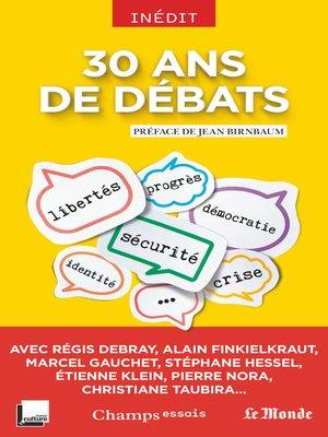 cover image of 30 ans de débats